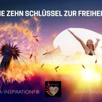 Die 10 Schlüssel zur Freiheit - Online Call Serie Workshop - Die Hammer-Inspiration für Bewusstsein und Wahrnehmung als Schlüssel zur absoluten Freiheit - Durchschaue Programme, Bewertungen, Abhängigkeiten und Begrenzungen