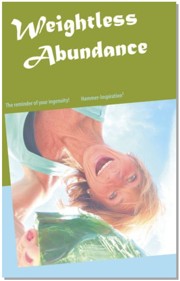 Inspiration for a weightless, free, light-hearted, multidimensional life in abundance and consciousness - The Philosophy of a New Divine Age.- Writings of a very different New Testament. The Hammer-Inspiration for new and previously unimaginable infinite possibilities !